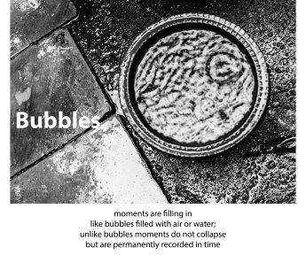 """Bubbles"" --- from the portfolio, Fragility, Transience and Transcendence"